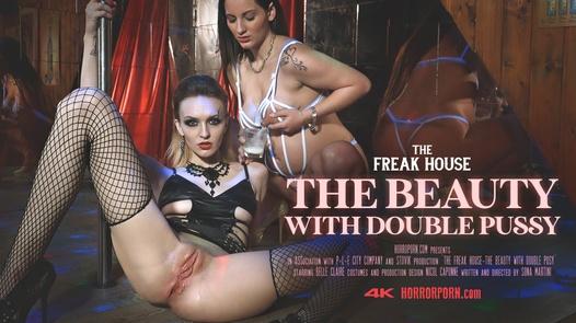 Freak House: Die Schönheit mit Doppel-Pussy